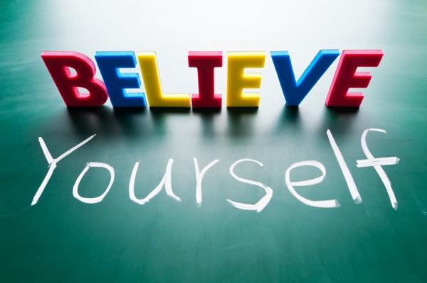 Believe yourself